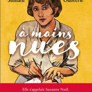A mains nues – tome 1 1900-1921
